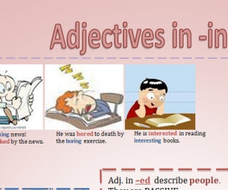 Adjectives in -ed / -ing (Participial Adjectives)