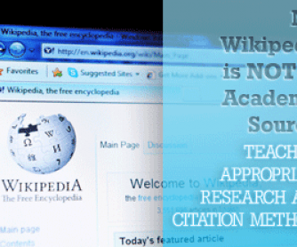 No, Wikipedia is not an Academic Source: Teaching Appropriate Research and Citation Methods