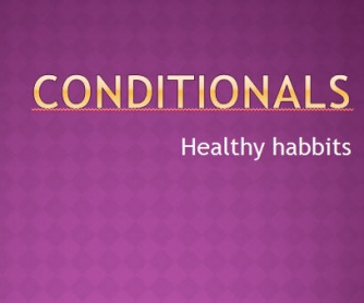 Conditionals: Healthy Habits
