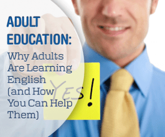 Adult Education: Why Adults Are Learning English (and How You Can Help Them)