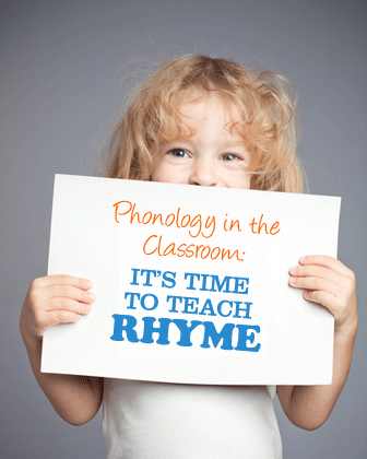 Phonology in the Classroom: It's Time to Teach Rhyme