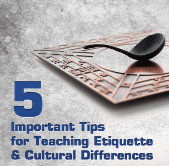"Let""s Be P.C. Five Important Tips for Teaching Etiquette and Cultural Differences"