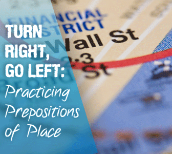 Turn Right, Go Left: Practicing Prepositions of Place