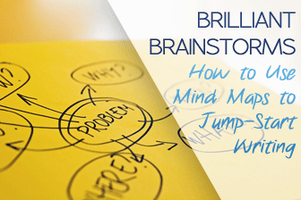 Brilliant Brainstorms: How to Use Mind Maps to Jump-Start Writing