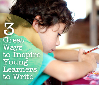 Creative Compositions for Children: 3 Great Ways to Inspire Young Learners to Write