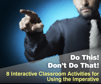 Do This! Don't Do That! 8 Interactive Classroom Activities for Using the Imperative