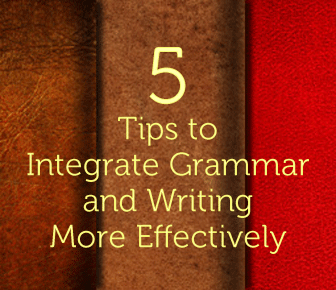 Two Peas in a Pod: 5 Tips to Integrate Grammar and Writing More Effectively