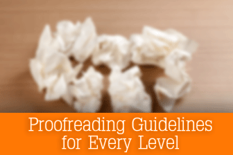 Get Out Your Red Pens! Proofreading Guidelines for Every Level