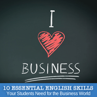 10 Essential English Skills Your Students Need for the Business World