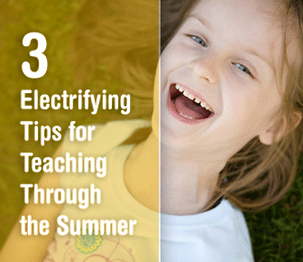 Sunny Days: 3 Electrifying Tips for Teaching Through the Summer
