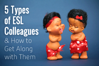 "You Don""t Need to Avoid the Staff Room: 5 Types of ESL Colleagues and How to Get Along with Them"