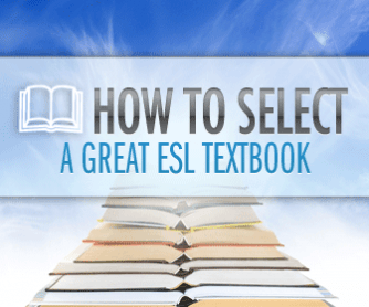 So What Book Are You Using? How to Select (or Not Select) a Great ESL Textbook