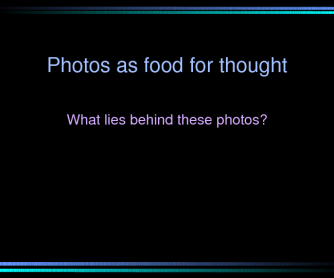 Photos as Food for Thought