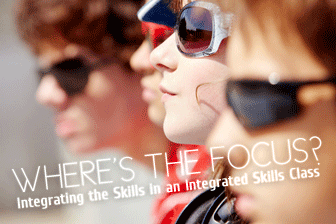Where's the Focus? Integrating the Skills in an Integrated Skills Class