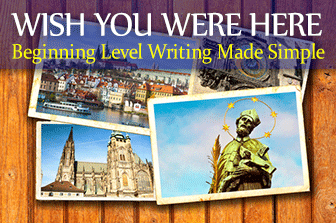 Wish You Were Here: Beginning Level Writing Made Simple