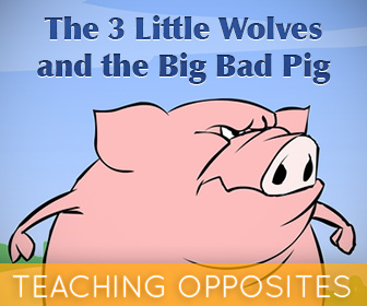 The 3 Little Wolves and the Big Bad Pig: Teaching Opposites