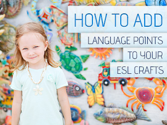 How to Add Language Points to Your ESL Crafts