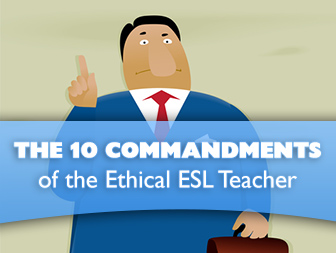 The 10 Commandments of the Ethical ESL Teacher