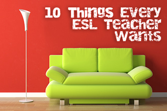 The Tricked Out Classroom: 10 Things Every ESL Teacher Wants