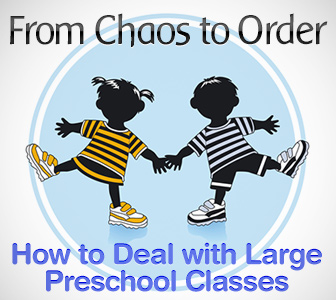 From Chaos to Order � How to Deal with Large Preschool Classes