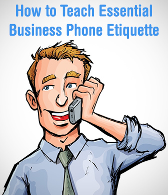 "Don't Answer the Office Phone with ""Hey"": Teaching Essential Business Phone Etiquette"