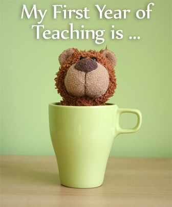 My First Year of Teaching is �