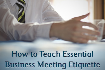 Don�t Smoke at the Meeting: Teaching Essential Business Meeting Etiquette