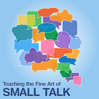 So How about those Giants? Teaching the Fine Art of Small Talk