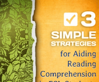 3 Simple Strategies for Aiding Reading Comprehension in ESL Students