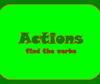 Actions: Find the Verbs