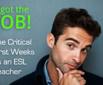 I Got the Job! The Critical First Weeks as an ESL Teacher