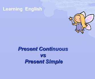 Present Continuous vs Present Simple
