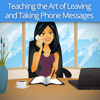 Who Called and Said She's Interested in Our Service?: Teaching the Art of Leaving and Taking Phone Messages