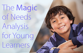The Magic of Needs Analysis for Young Learners