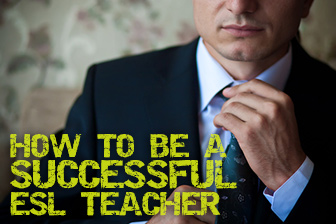 How to Be a Successful ESL Teacher