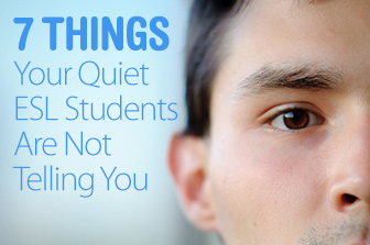 7 Things Your Quiet ESL Students Are Not Telling You