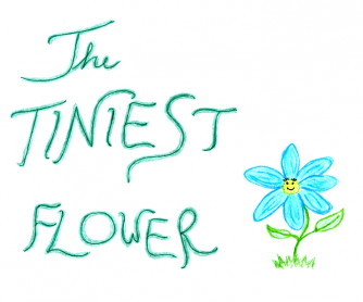 The Tiniest Flower