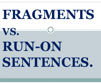 Fragments vs Run-on Sentences