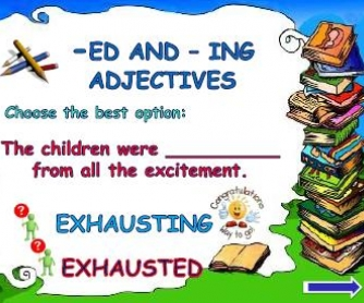 Adjectives Ending in -Ed/-Ing