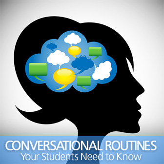 Hello, How are You; Hot Enough for You? and See You Later: Conversational Routines Your Students Need to Know