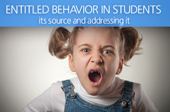 Entitled Behavior in Students, Its Source, and Addressing It