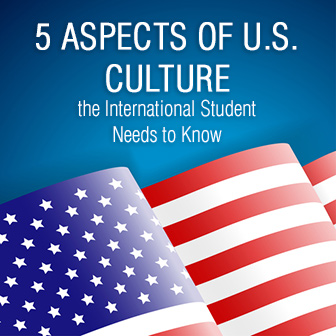 5 Aspects of U.S. Culture the International Student Needs to Know