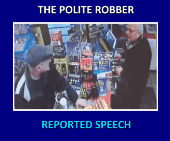 The Polite Robber - Reported Speech