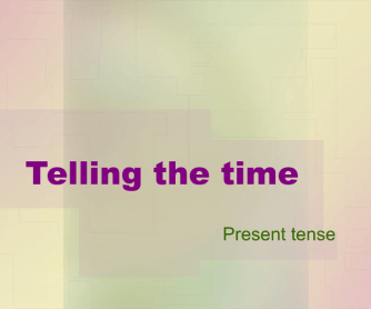 Telling the Time Worksheet [Present Tense]