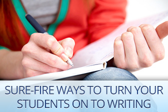I Have Nothing to Say on This Topic: Sure-Fire Ways to Turn Your Students on to Writing