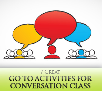 7 Great Go To Activities for Conversation Class