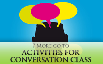 7 More Go To Activities for Conversation Class