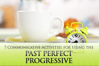 7 Communicative Activities for Using the Past Perfect Progressive