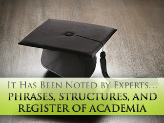 It Has Been Noted by Experts… Phrases, Structures, and Register of Academia