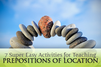 On Your Marks: 7 Super Easy Activities for Teaching Prepositions of Location